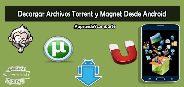 Como Decargar Archivos Torrent Y Magnet Desde Dispositivo