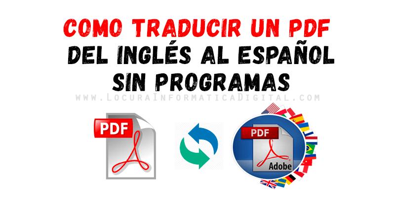 Cómo Traducir Un Archivo Pdf Del Inglés Al Español