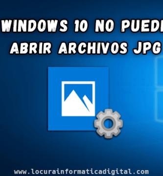 Windows 10 no puede abrir archivos JPG