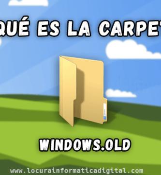 ¿Qué es y cómo eliminar la carpeta Windows.old?