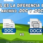 ¿Cuál es la diferencia entre un archivo .DOC y .DOCX en Microsoft Word?