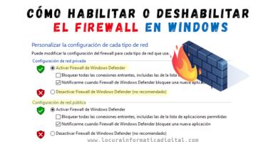 Cómo habilitar o deshabilitar el Firewall en Windows 10/8/7