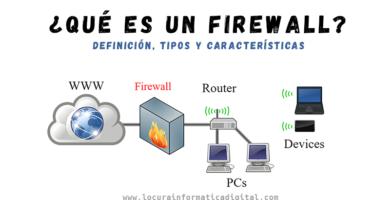 ¿Qué es y para qué sirve un Firewall? definición, tipos y características