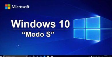 """¿Qué es el """"Modo S"""" en Windows 10?"""