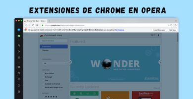 Una gran noticia: Ahora podrás instalar extensiones de Google Chrome en Opera