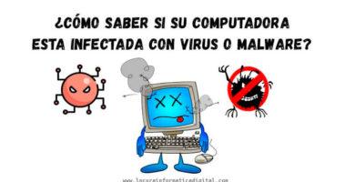 ¿Cómo Saber si su Computadora está Infectada con Virus o Malware?