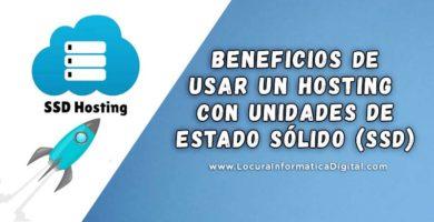Los beneficios de usar un Hosting Web con Unidades de Estado Sólido (SSD)