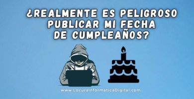 ¿Realmente es Peligroso Compartir la Fecha de tu Cumpleaños en Internet?