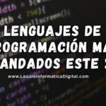 Los 7 Lenguajes de Programación más Demandados para este 2019