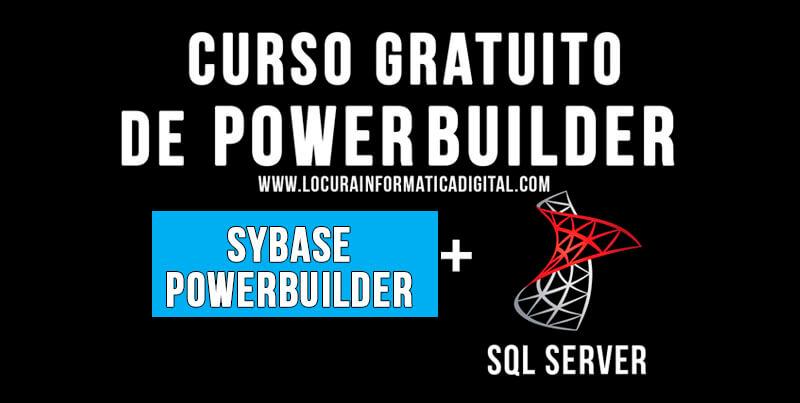 Curso Gratuito de PowerBuilder con SQL Server | Desce Cero
