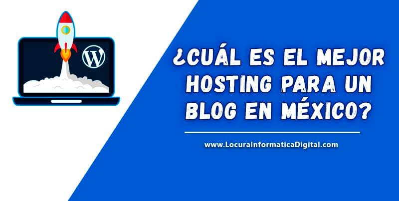 ¿Cuál es el mejor hosting para un blog en México ?