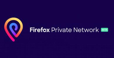 Finalmente Firefox Lanzo su Propio 'Proxy Gratuito' para más seguridad y anonimato