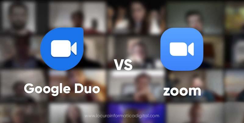 Zoom vs Google Duo: ¿Cuál es la mejor herramienta de videollamadas?