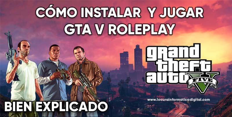 Cómo Instalar y Jugar GTA V Roleplay: Tutorial Completo